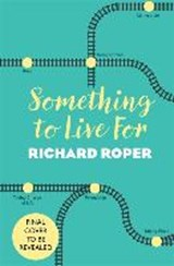 Something to live for | Richard Roper |