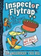 Inspector Flytrap in The Da Vinci Cold | Tom Angleberger ; Cece Bell |