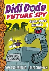 Didi Dodo, Future Spy: Robo-Dodo Rumble (Didi Dodo, Future Spy #2) | Tom Angleberger ; Jared Chapman |