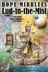 Lud-In-The-Mist   Hope Mirrlees  