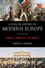 A Concise History of Modern Europe: Liberty, Equality, Solidarity | David S. Mason | 9781442236974