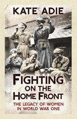 Fighting on the Home Front | Kate Adie |