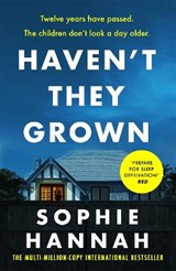 Haven't They Grown   Sophie Hannah   9781444776201