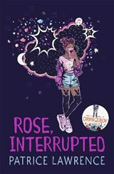 Rose, interrupted | Patrice Lawrence |