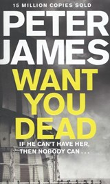 Want You Dead | Peter James |