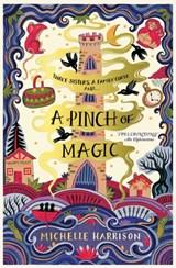 A pinch of magic (01): pinch of magic | Michelle Harrison |