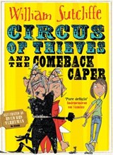Circus of Thieves and the Comeback Caper | William Sutcliffe ; David Tazzyman |
