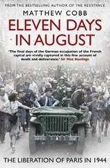 Eleven Days in August | Matthew Cobb |