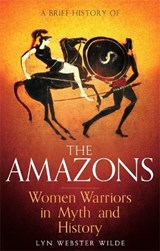 A Brief History of the Amazons | Lyn Webster Wilde |
