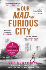 In our mad and furious city | Guy Gunaratne | 9781472250216