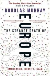 The Strange Death of Europe | Douglas Murray |