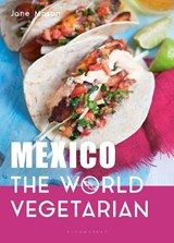 Mexico: The World Vegetarian | Jane Mason | 9781472974969