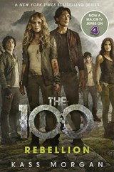 The 100 (04): rebellion | Kass Morgan |
