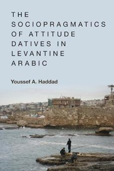 The Sociopragmatics of Attitude Datives in Levantine Arabic