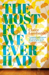 The Most Fun We Ever Had | Claire Lombardo |