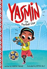 Yasmin the Football Star | Saadia Faruqi ; Hatem Aly |