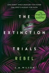 Extinction trials: rebel | S.M. Wilson |