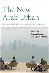 The New Arab Urban | Harvey Molotch ; Davide Ponzini |