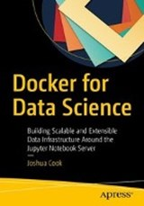 Docker for Data Science | Joshua Cook |