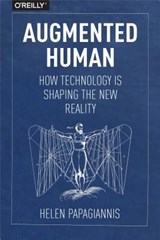 Augmented Human | Helen Papagiannis | 9781491928325