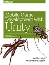 Mobile Game Development with Unity | Jon Manning; Paris Buttfield-Addison | 9781491944745