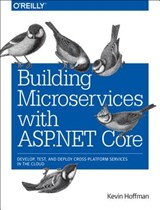 Building Microservices With Asp.net Core | Hoffman, Kevin ; Umbel, Chris | 9781491961735