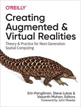 Creating Augmented and Virtual Realities | Erin Pangilinan ; Steve Lukas ; Vasanth Mohan |