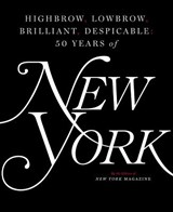 Highbrow, Lowbrow, Brilliant, Despicable | Editors of New York Magazine | 9781501166846
