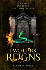 Two Dark Reigns | Kendare Blake |