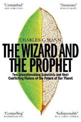 Wizard and the prophet | Charles C. Mann |