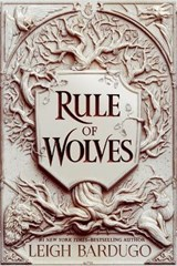 King of scars (02): rule of wolves | Leigh Bardugo | 9781510104488