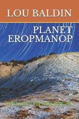 Planet Eropmanop | Lou Baldin |