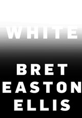 White | Bret Easton Ellis |
