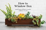 How to window box | Gordon, Chantal Aida ; Benoit, Ryan | 9781524760243