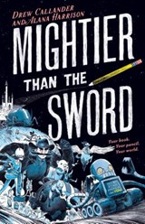 Mightier than the sword | Drew Callander ; Alana Harrison |