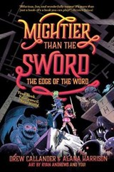 Mightier than the sword: the edge of the word | Drew Callander ; Alana Harrison ; Ryan Andrews |