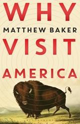 Why visit america | Baker Matthew Baker |