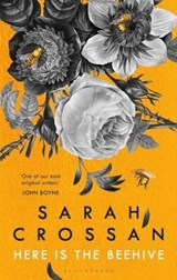 Here is the beehive   Crossan Sarah Crossan  