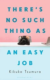 There's No Such Thing as an Easy Job | kikuko tsumura | 9781526622242