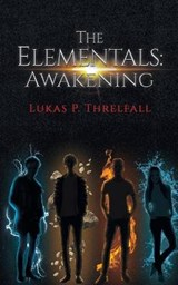 The Elementals: Awakening | Lukas P. Threlfall |