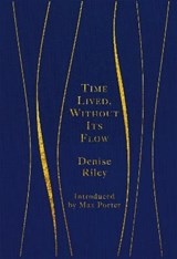 Time Lived, Without Its Flow | Denise Riley |