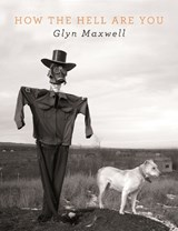 How The Hell Are You | Glyn Maxwell |