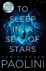 To sleep in a sea of stars | Christopher Paolini |