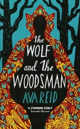 The Wolf and the Woodsman   Ava Reid   9781529100747