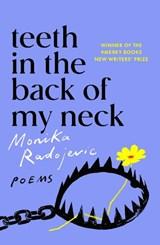 Teeth in the Back of my Neck | Monika Radojevic |