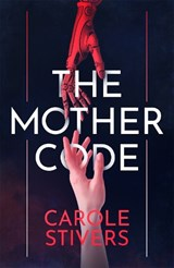 The Mother Code | Carole Stivers |
