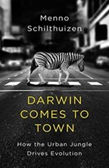 Darwin Comes To Town | Schilthuizen, M. | 9781529402469