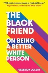 The black friend | frederick joseph | 9781529500615