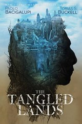 The Tangled Lands | Paolo Bacigalupi ; Tobias Buckell | 9781534425323