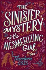 The Sinister Mystery of the Mesmerizing Girl | Theodora Goss |